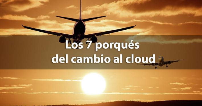 los 7 porques del cambio al cloud