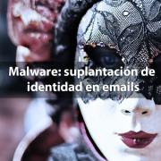 malware suplantacion de identidad en emails