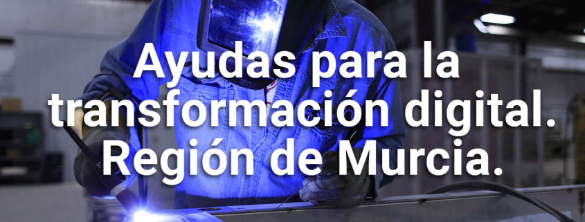Ayudas Murcia. Transformación digital