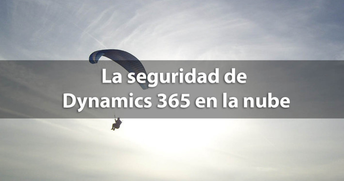 Seguridad microsoft dynamics 365