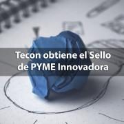Tecon obtiene el sello de pyme innovadora