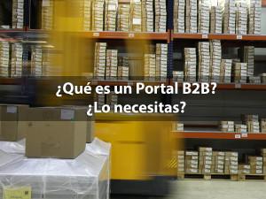 que es un portal b2b lo necesitas