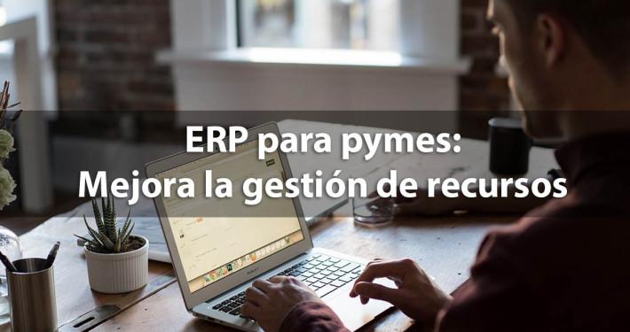 erp para pymes mejora gestion de recursos