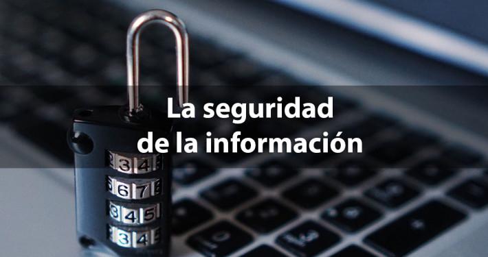 la seguridad de la informacion
