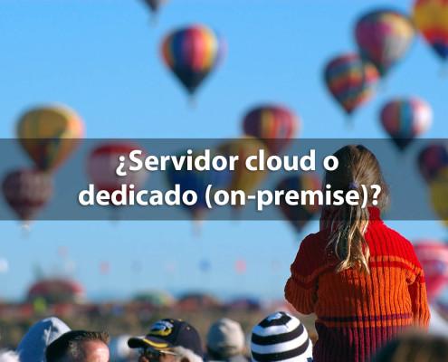 servidor cloud o dedicado on premise