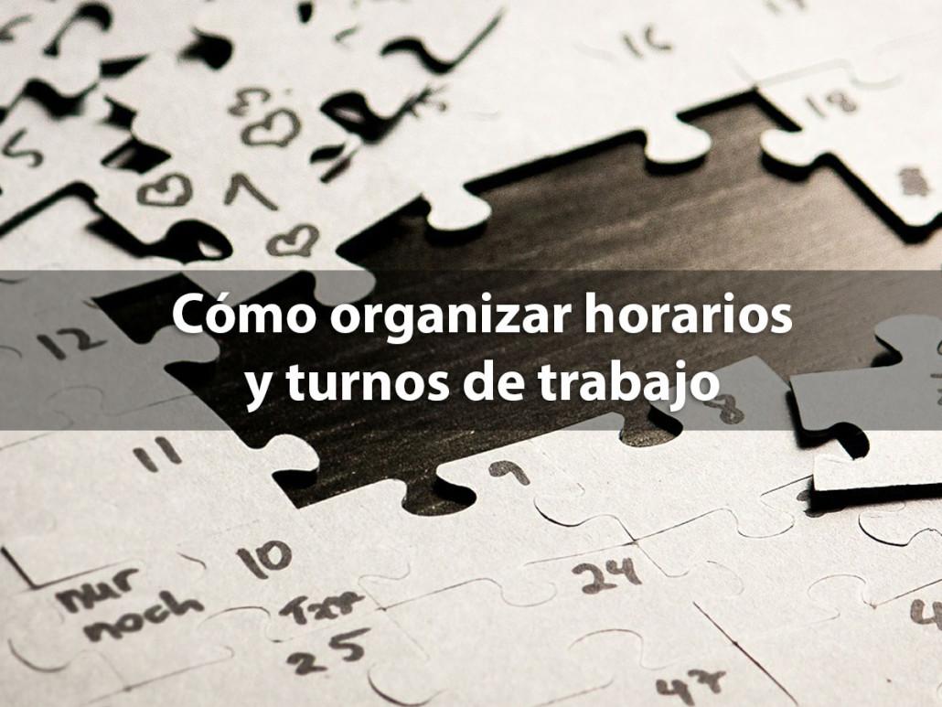Cómo organizar horarios y turnos de trabajo - Tecon