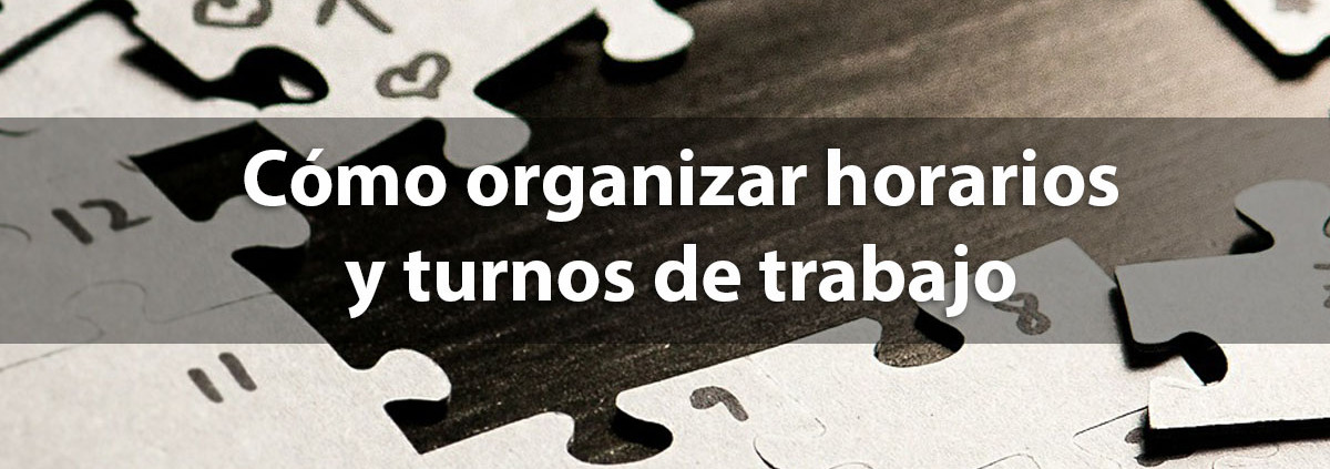 organizacion horarios y turnos de trabajo