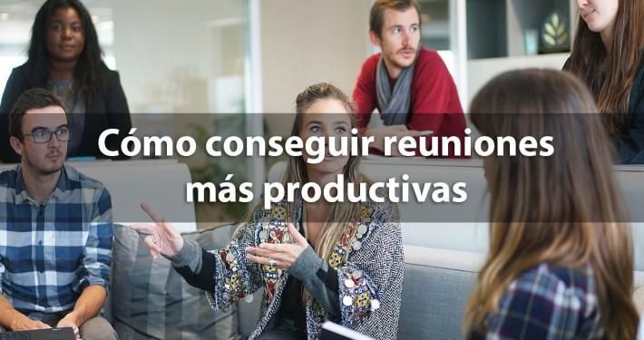 como conseguir reuniones mas productivas