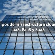tipos de infraestructura cloud