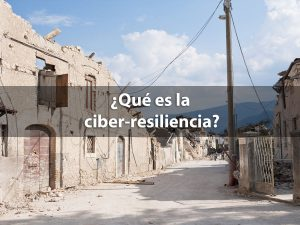 Cómo ser ciber-resiliente