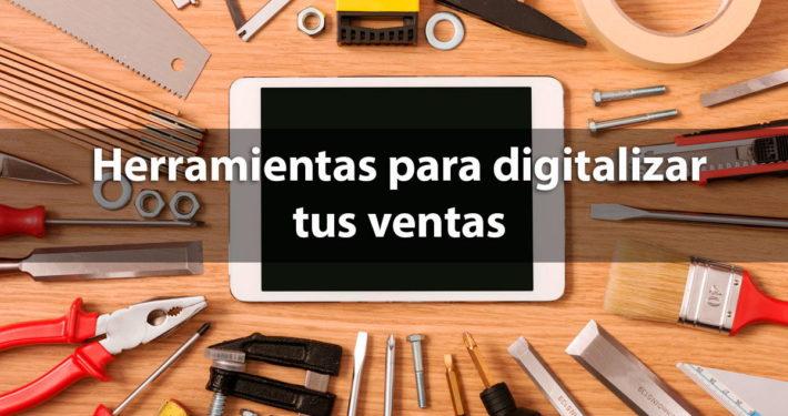 Herramientas para digitalizar tus ventas
