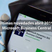 Últimas novedades abril 2019: Microsoft Dynamics 365 Business Central en Tecon Soluciones Informáticas.