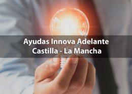 Ayudas Innova Adelante - Innovación empresarial, CLM